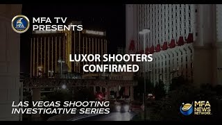 CONFIRMED - TWO SHOOTERS FROM THE LUXOR HOTEL / THE SAUDI PRINCE WAS NOT IN LAS VEGAS