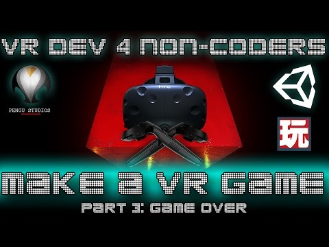 MAKE A VR GAME! - Part 3: Game Over - VR Dev 4 Non-Coders | a Unity Tutorial by Pengu Studios