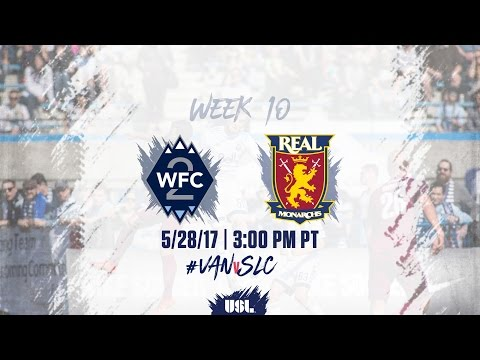 USL LIVE - Vancouver Whitecaps FC 2 vs Real Monarchs SLC 5/28/17