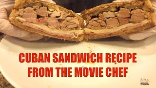 Cuban Sandwich Recipe From The Movie Chef