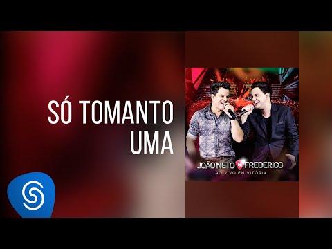João Neto & Frederico - Só Tomando Uma (DVD ao Vivo em Vitória)