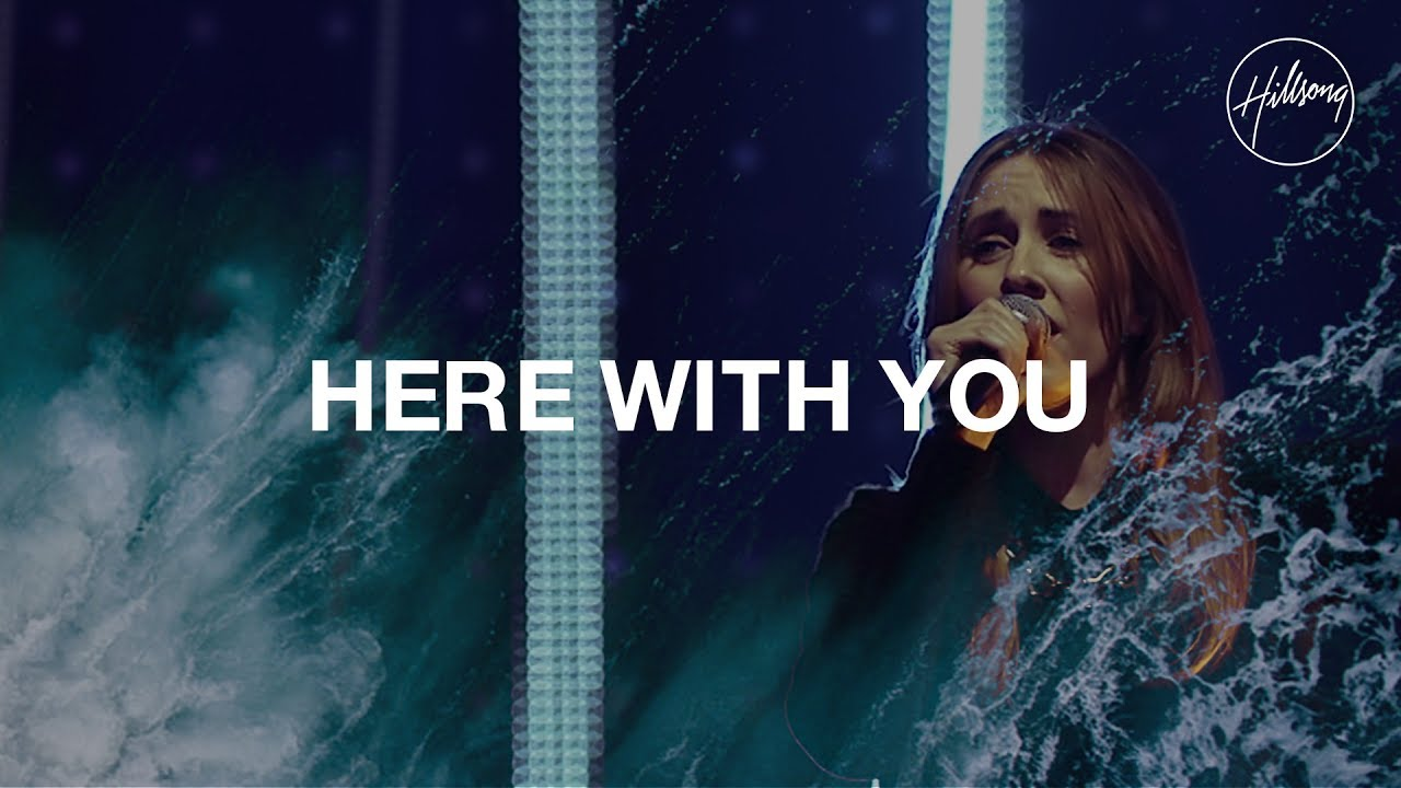 Here With You - Hillsong Worship