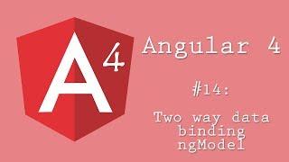 Angular 4 Tutorial 14: ngModel and two way data binding