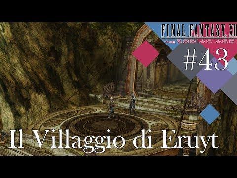 FFXII - The Zodiac Age - Perfect Run 100% (ITA) #43 - Il Villaggio di Eruyt