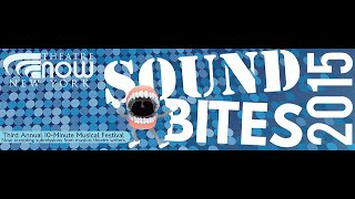 SOUND BITES 3.0 Highlight Reel (Presented by Theatre Now New York)
