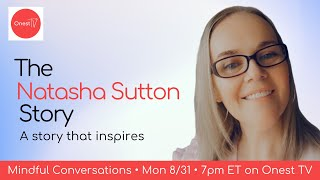 Mindful Conversations • The Natasha Sutton Story