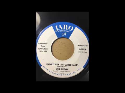 Wini Brown - Johnny With The Gentle Hands bw Gone Again