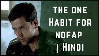 The ONE HABIT for NoFap Success | Hindi