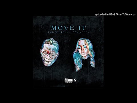 FMB Santo - Move It (feat. Kaay Money) [Official Audio]