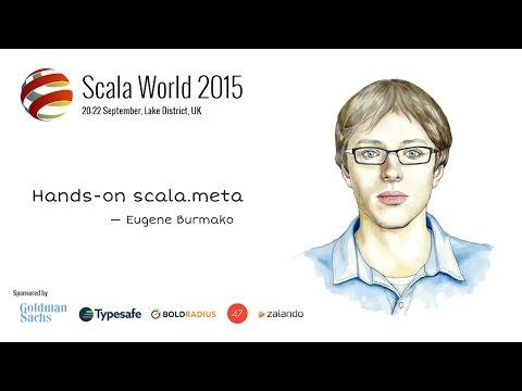 Hands-on Scala.Meta — Eugene Burmako