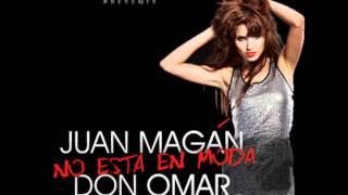No esta en moda - Juan Magan Ft Don Omar