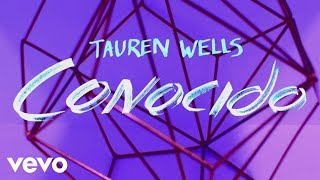 Tauren Wells - Conocido (Official Lyric Video)