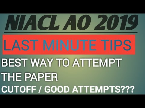 NIACL AO EXAM||  LAST MINUTE TIPS || HOW TO ATTEMPT?? || CUTOFF|| GOOD ATTEMPTS || PROPER ADVICE