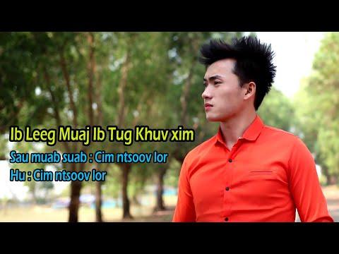 Cim ntsoov lor - Ib leeg muaj ib tug khuv xim (New song 2019) thumbnail