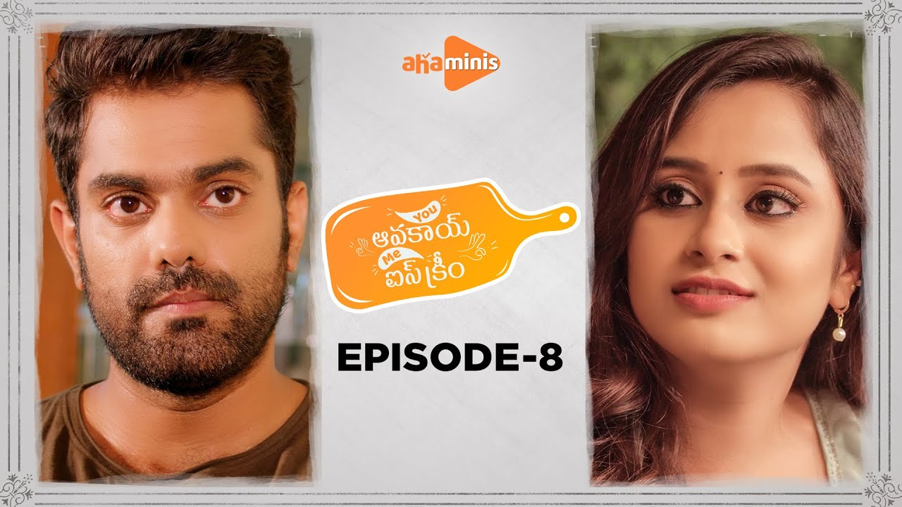 Download You Avakai Me Ice Cream   Episode - 8   aha minis   @Sheetal Gauthaman    Udbhav   Infinitum Media