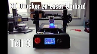 3D Drucker zu Lasergravierer Umbau - Teil 3: Troubleshooting