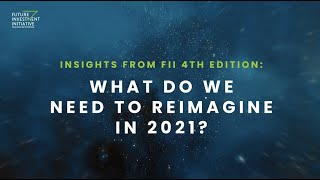 What Do We Need to Reimagine in 2021? - FII Fourth Edition
