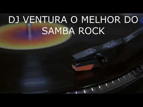 SAMBA ROCK DAS ANTIGAS com DJ VENTURA
