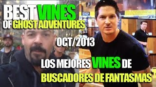 Best VINES of GHOST ADVENTURES (October 2013)