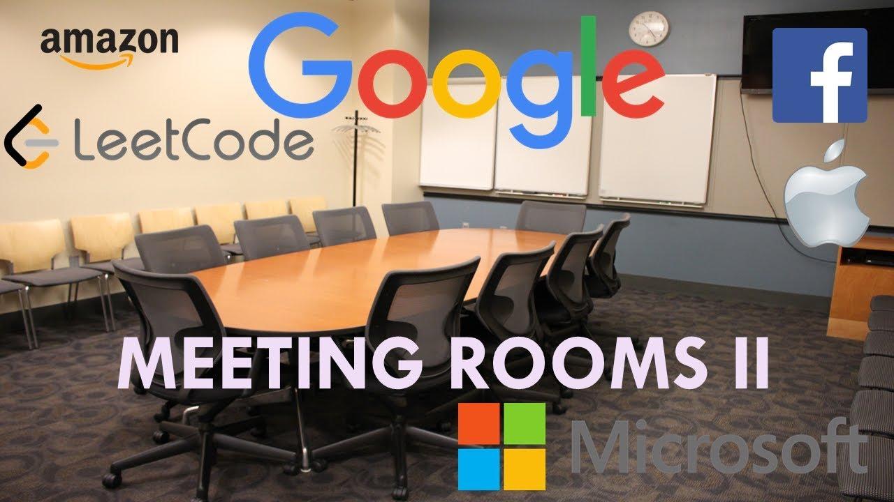 Coding Interview Tutorial 126 - Meeting Rooms II [LeetCode]