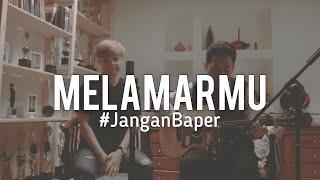 #janganbaper Badai Romantic Project - Melamarmu  Cover