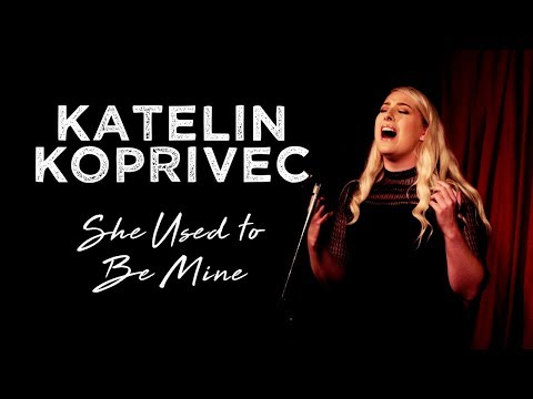 Katelin Koprivec- She Used to be Mine