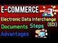 Electronic Data Interchange (EDI) | Documents | Steps | Advantages | e-Commerce