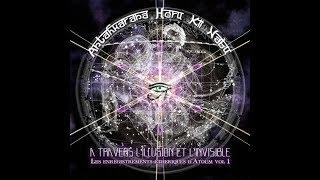 Antahkarana Heru Ki Nabu - A Travers l'Illusion Et l'Invisible feat. Kalki & Trust One