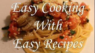 Simple Italian Recipe - Spaghetti With Tomatoes, Garlic And Basil