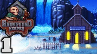 GRAVEYARD KEEPER - Medieval Cemetery Management! - Let's Play Graveyard Keeper Gameplay Part 1