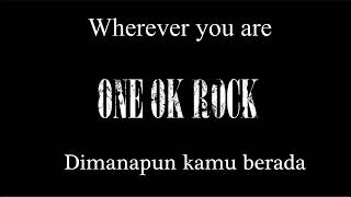 ONE OK ROCK WHEREVER YOU ARE LIRIK TERJEMAHAN INDONESIA