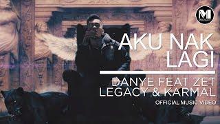 Danye - Aku Nak Lagi (ft Zet Legacy & Karmal)