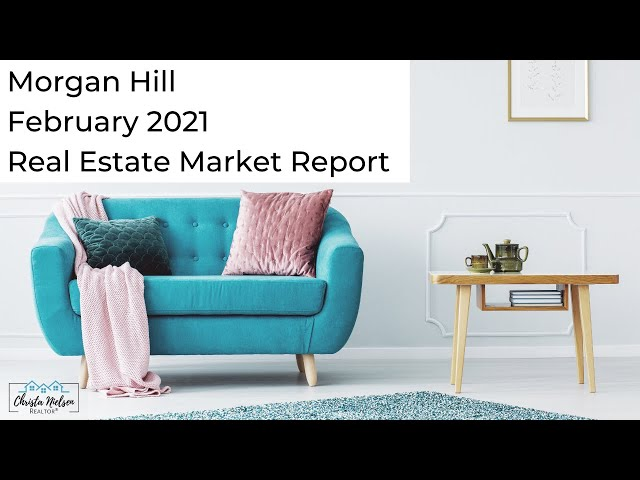 Morgan Hill February 2021 Market Update - Living in Morgan Hill, CA