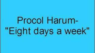 Watch Procol Harum Eight Days A Week video