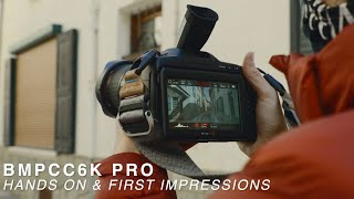 BMPCC 6K PRO | Hands on and First Impressions | 4 Days with the Blackmagic Pocket Camera 6K Pro