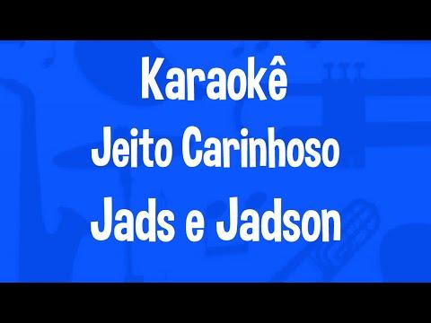 Karaokê  Jeito Carinhoso - Jads E Jadson