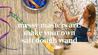 Make your own wand with salt dough | Messy Masters Art Class | Learn at Home with Maggie & Rose