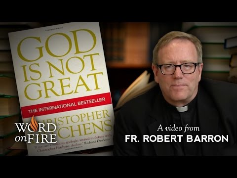 """Bishop Barron on Hitchens' """"God Is Not Great"""" (Part 1 of 3)"""