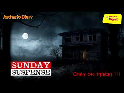 Sunday Suspense Originals | Ep. 02 | Aschorjo Diary | আশ�চর�য ডায়েরি | Mirchi 98.3