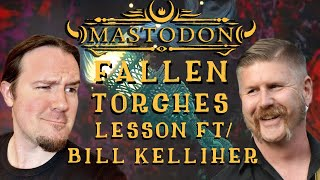 Mastodon Fallen Torches Guitar Lesson ft/ Bill Kelliher & Uncle Ben Eller!