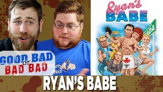 Ryan's Babe - Good Bad or Bad Bad #73