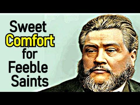 Sweet Comfort for Feeble Saints - Charles Spurgeon Sermon