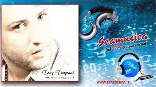 Tony Trapani - Tu sei vera