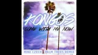 "Kongos ""Come With Me Now"" (Mike Czech PALM TREES Remix)"