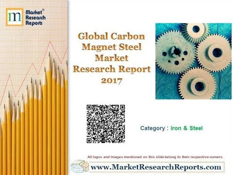 Global Carbon Magnet Steel Market Research Report 2017