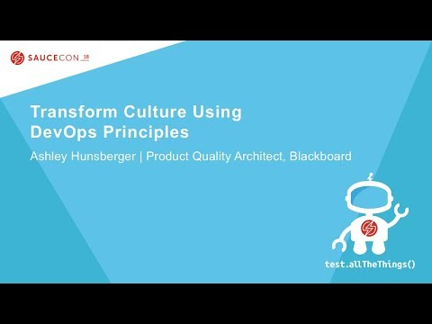 Transform Culture Using DevOps Principles - Ashley Hunsberger – Blackboard