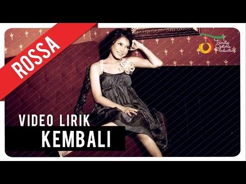 ROSSA - Kembali | Video Lirik