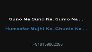 Suno Na Suno Na Sunlo Na - Karaoke - Chalte Chalte (2003) - Abhijeet Bhattacharya