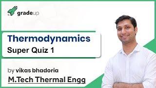 GATE 2019 Thermodynamics Preparation Strategy | Super Quiz-1 Discussion |