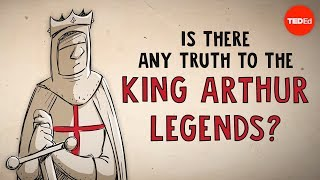 Is there any truth to the King Arthur legends? - Alan Lupack